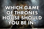 What Game Of Thrones House Should You Be In?