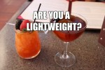Are You A Total Lightweight?