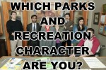 Which Parks And Recreation Character Are You?