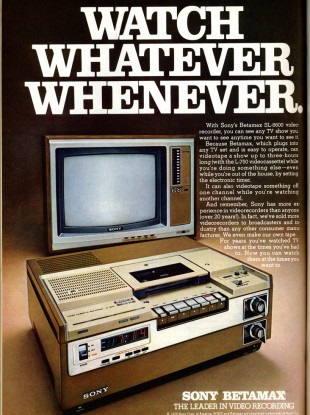 One of the ads for the Betamax back in the 70s.