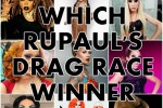 Which RuPaul's Drag Race Winner Are You?