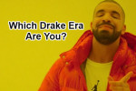Which Drake Era Are You?