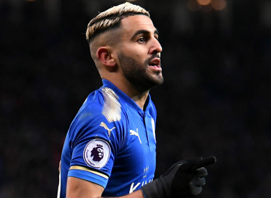 Mahrez wants out of Leicester.
