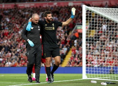 Alisson has been out since the opening weekend of the season.